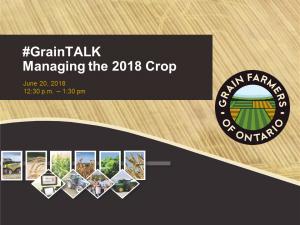#graintalk - June 20 - managing the 2018 crop